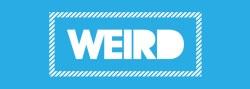 """""""Weird"""""""
