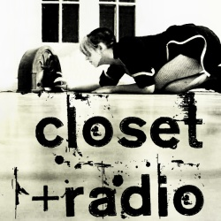 Closet Radio Now On Blasphuphmus Radio Dot Com!